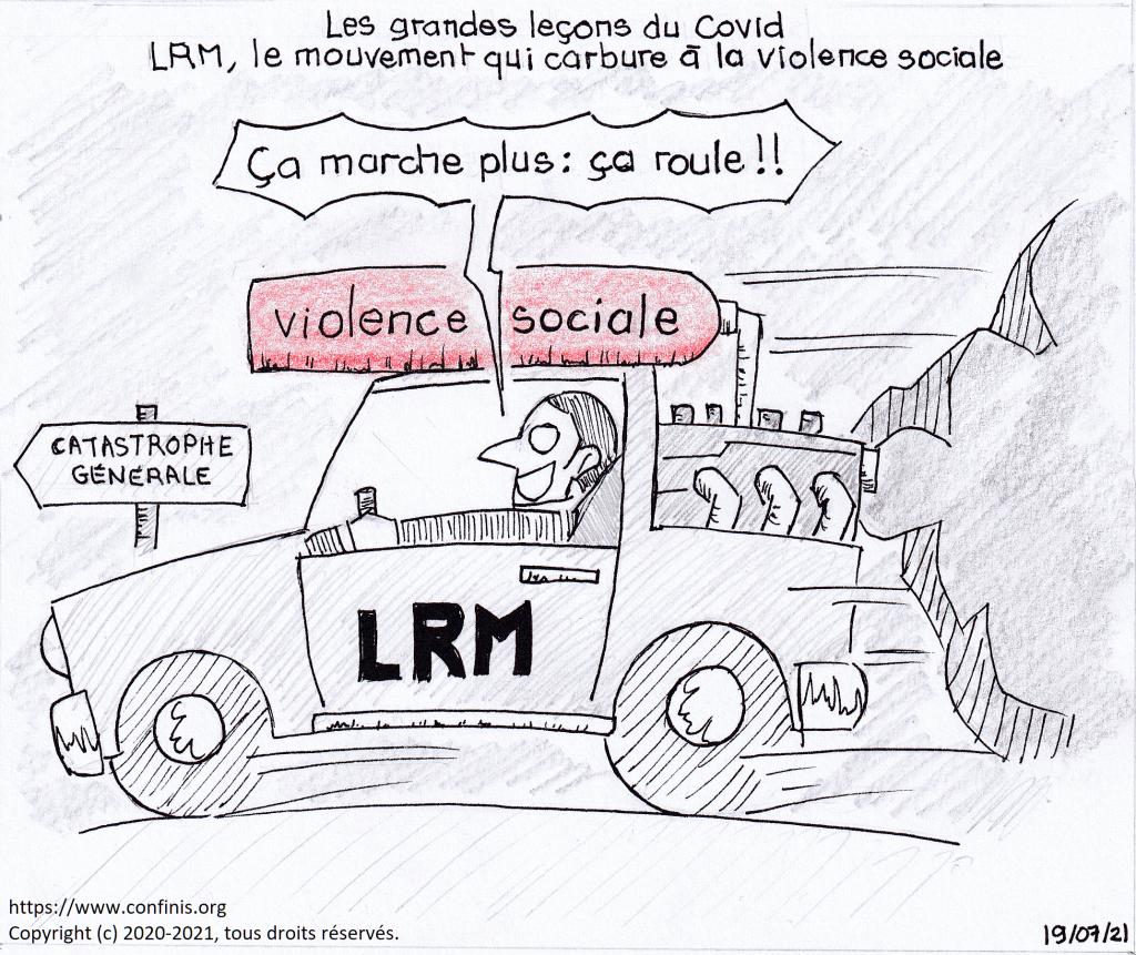 Les grandes leçons du Covid. LRM, le mouvement qui carbure à la violence sociale